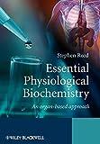 Essential Physiological Biochemistry: An Organ-Based Approach - Stephen Reed