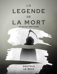 La Legende De La Mort En Basse Bretagne Illustre Babelio