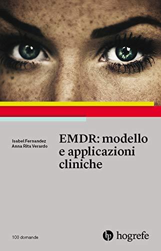 EMDR: modello e applicazioni cliniche