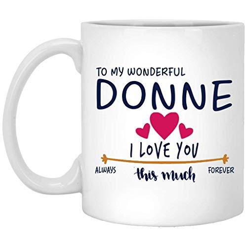 Regalos románticos para él y ella - to My Wonderful Donne I Love You This Much Always, Forever - Aniversario, boda, regalo de cumpleaños para pareja, divertida taza de café blanca