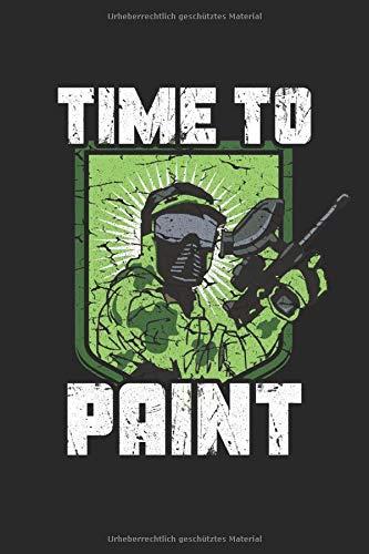 Time to Paint: Paintball Airsoft Spieler Soldat Militär Farbklecks Gewehr Geschenke Notizbuch liniert (A5 Format, 15,24 x 22,86 cm, 120 Seiten)