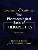"Goodman & Gilman's The Pharmacological Basis Of Therapeutics (Goodman and Gilman""S the Pharmacological Basis of Therapeutics)"
