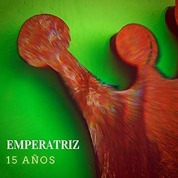 Emperatriz - 15 Años