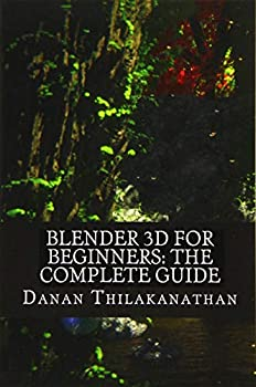 Blender 3D For Beginners  The Complete Guide  The Complete Beginner's Guide to Getting Started with Navigating Modeling Animating Texturing Lighting Compositing and Rendering within Blender.