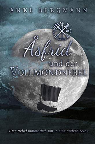 Åsfrid und der Vollmondnebel: Wikinger-Liebesroman