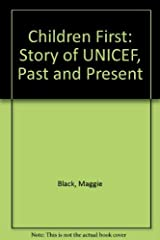 Children First: The Story of UNICEF, Past and Present Hardcover