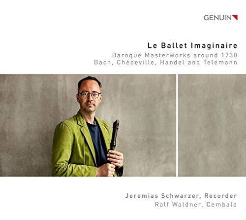 Le Ballet Imaginaire - Barocke Meisterwerke um 1730 für Flöte & Cembalo