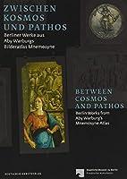 Zwischen Kosmos Und Pathos / Between Cosmos and Pathos: Berliner Werke Aus Aby Warburgs Bilderatlas Mnemosyne / Berlin Works from Aby Warburg's Mnemosyne Atlas