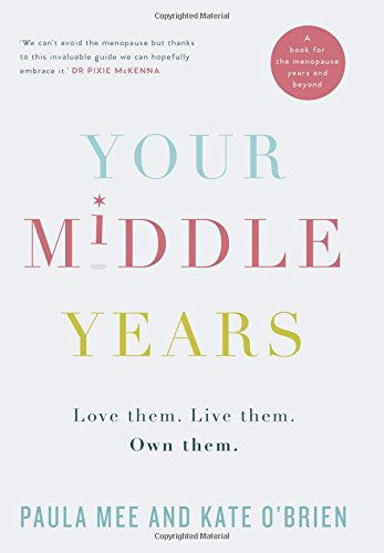 Your Middle Years: Love them. Live them. Own them.