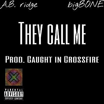 They Call Me (feat. Bigbone Req)