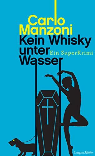 Kein Whisky unter Wasser: Ein Super-Krimi