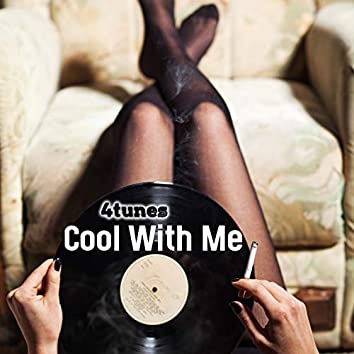 Cool with Me