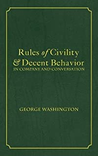 Rules of Civility & Decent Behavior In Company and Conversation