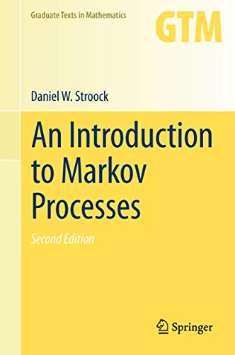 An Introduction to Markov Processes (Graduate Texts in Mathematics (230), Band 230)