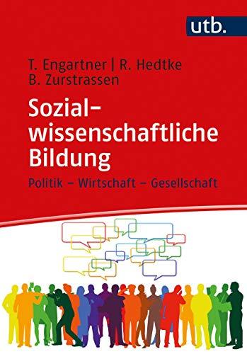 Sozialwissenschaftliche Bildung: Politik - Wirtschaft - Gesellschaft
