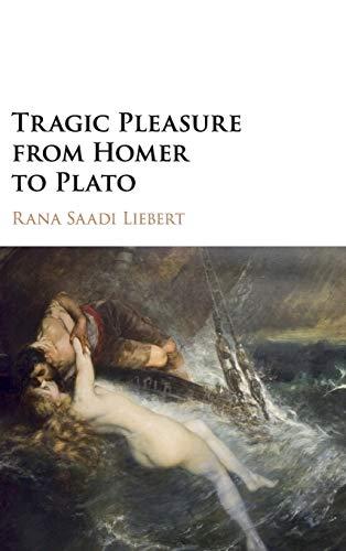 Tragic Pleasure from Homer to Plato