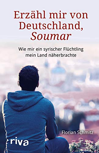 Erzähl mir von Deutschland, Soumar: Wie ein syrischer Flüchtling mir mein Land näherbrachte