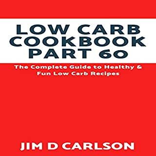 Low Carb Cookbook Part 60 audiobook cover art