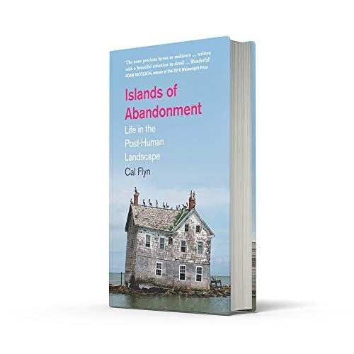 Islands of Abandonment: Life in the Post-Human Landscape