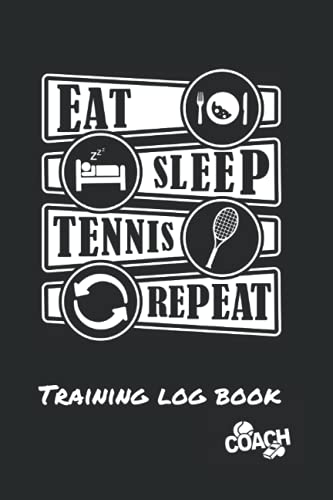 EAT SLEEP TENNIS REPEAT: COACH OR PLAYER WORKBOOK | TRAINING LOG BOOK | NOTEBOOK TRACKER | COURT TEMPLATES AND ANUAL CALENDAR INCLUDED | CREATIVE GIFT.