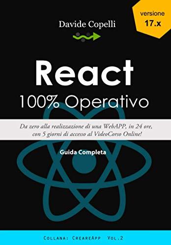 React 100% Operativo: Da zero alla realizzazione di una WebAPP, in 24 ore, con 5 giorni di accesso al VideoCorso Online