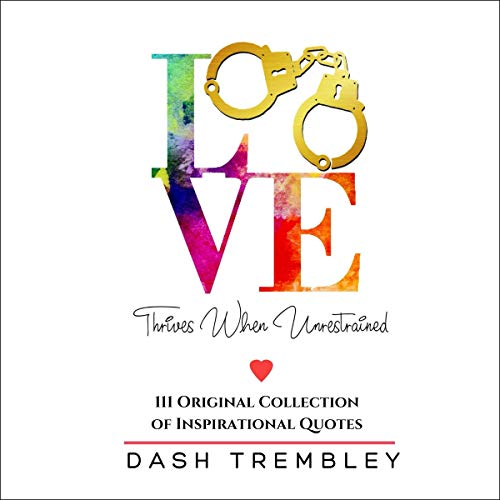 Love Thrives When Unrestrained audiobook cover art
