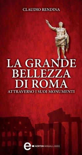La grande bellezza di Roma (eNewton Manuali e Guide) (Italian Edition)