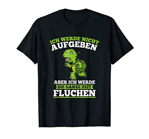 Ich Werde Nicht Aufgeben Läufer Schildkröte Laufen Joggen T-Shirt