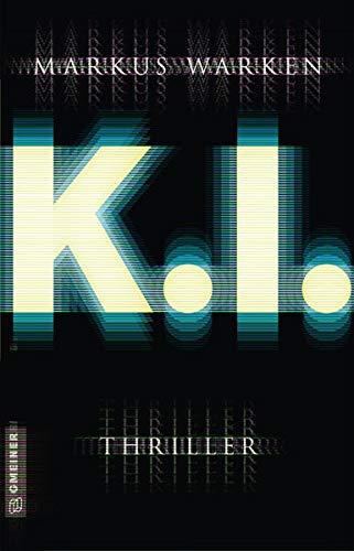 Tödliche K. I.: Thriller (Thriller im GMEINER-Verlag) (Jana Loewe)