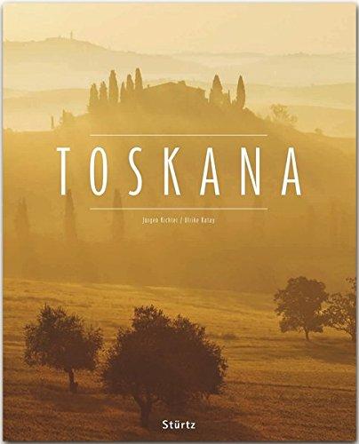 Toskana: Ein Premium***XL-Bildband in stabilem Schmuckschuber mit 224 Seiten und über 335 Abbildungen - STÜRTZ Verlag