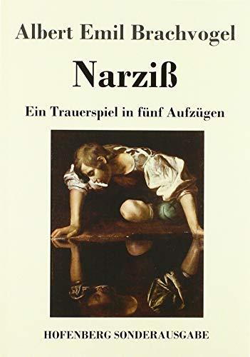 Narziß: Ein Trauerspiel in fünf Aufzügen