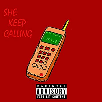 She Keep Calling