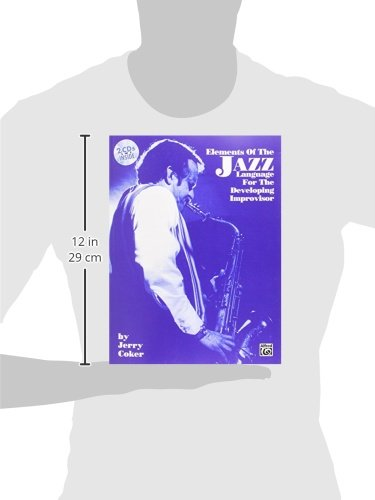 Elements of the Jazz Language for the Developing Improvisor: Book & CD