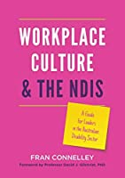 Workplace Culture and the NDIS: A guide for leaders in the Australian disability sector