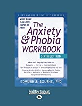 The Anxiety & Phobia Workbook: Sixth Edition (Large Print 16pt: Volume#1 of 2)
