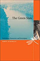 The Green State: Rethinking Democracy and Sovereignty (The MIT Press)