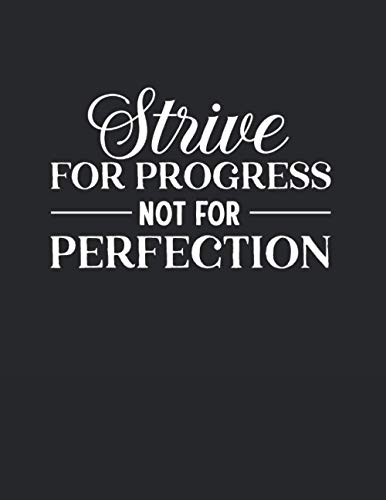 Strive For Progress Not For Perfection: Project Planner Notebook | To Plan Your Projects in an Efficient Way and Make the Best Out Of Your Time | Perfect For Engineers, Managers, And Students