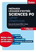 Préparer l'examen d'entrée à Sciences po - Cahier d'exercices 3éd revue et augmentée d'Eric Cobast