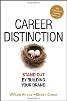 Career Distinction: Stand Out by Building Your Brand by William Arruda Kirsten Dixson(2007-06-11)