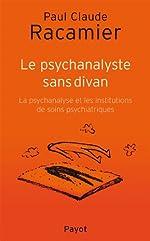 Le Psychanalyste sans divan de Paul-Claude Racamier