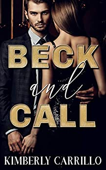 Beck and Call (Business and Pleasure) by [Kimberly Carrillo]