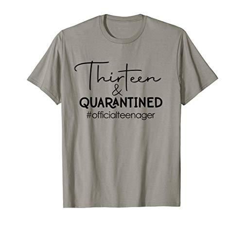 Thirteen & Quarantined 13 Years Old 13th Birthday Gift Teens T-Shirt