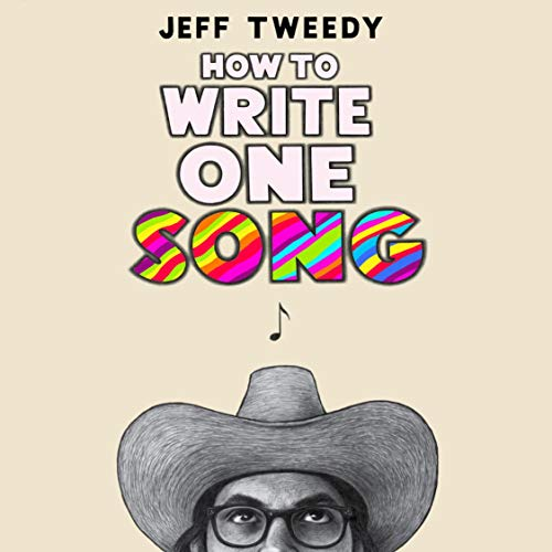 Amazon.com: How to Write One Song: Loving the Things We Create and How They Love Us Back (Audible Audio Edition): Jeff Tweedy, Jeff Tweedy, Penguin Audio: Audible Audiobooks