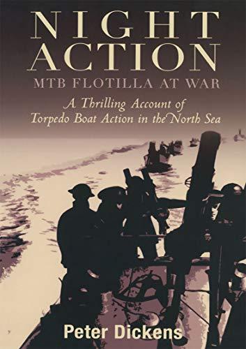 Night Action: MTB Flotilla at War: A Thrilling Account of Torpedo Boat Action in the North Sea (English Edition)