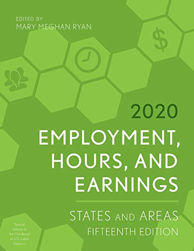 Compare Textbook Prices for Employment, Hours, and Earnings 2020: States and Areas Employment, Hours and Earnings: States and Areas Fifteenth Edition ISBN 9781641434331 by Ryan, Mary Meghan