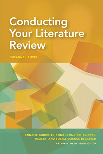 Conducting Your Literature Review (Concise Guides to Conducting Behavioral, Health, and Social Scien