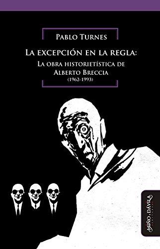 La excepción en la regla: La obra historietística de Alberto Breccia (Historia del Arte argentino y latinoamericano nº 4) (Spanish Edition)