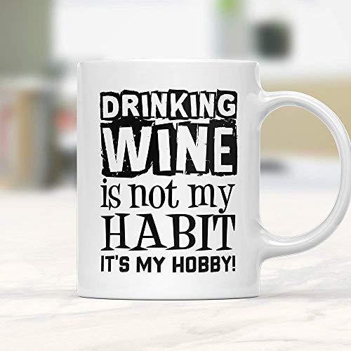 Taza de vino con texto en inglés 'Drinking Wine is My Hobby', regalo para amantes del vino, taza de café divertida, regalo de vino, amante del vino, taza de vino divertida,