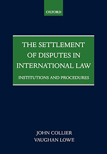 The Settlement of Disputes in International Law: Institutions and Procedures