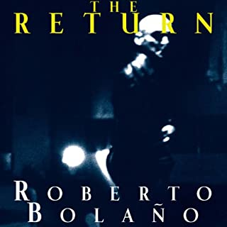 The Return                   By:                                                                                                                                 Roberto Bolano                               Narrated by:                                                                                                                                 Walter Krochmal                      Length: 6 hrs and 31 mins     2 ratings     Overall 5.0
